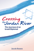 Crossing the River Jordan: The Journeys of an Israeli Diplomat