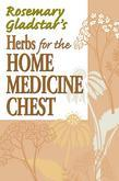 Rosemary Gladstar's Herbs for the Home Medicine Chest