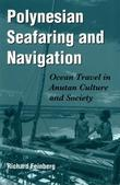 Polynesian Seafaring and Navigation: Ocean Travel in Anutan Culture and Society