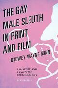 The Gay Male Sleuth in Print and Film: A History and Annotated Bibliography