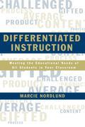 Differentiated Instruction: Meeting the Needs of All Students In Your Classroom