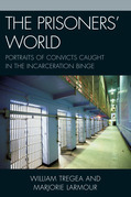 The Prisoners' World: Portraits of Convicts Caught in the Incarceration Binge