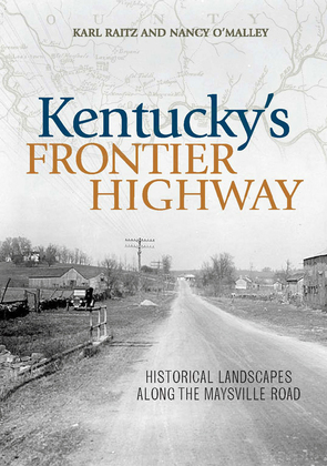 Kentucky's Frontier Highway: Historical Landscapes along the Maysville Road