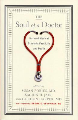 The Soul of a Doctor: Harvard Medical Students Face Life and Death