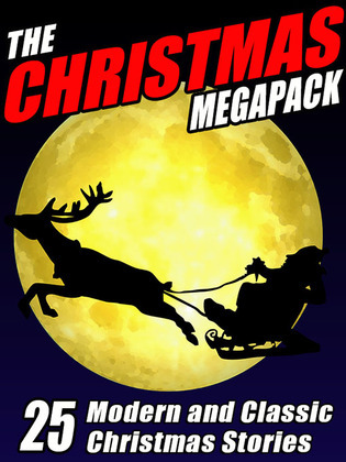The Christmas Megapack: 25 Modern and Classic YuletideStories