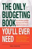 The Only Budgeting Book You'll Ever Need: How to Save Money and Manage Your Finances with a Personal Budget Plan That Works for You