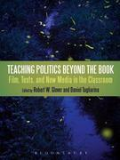 Teaching Politics Beyond the Book: Film, Texts, and New Media in the Classroom