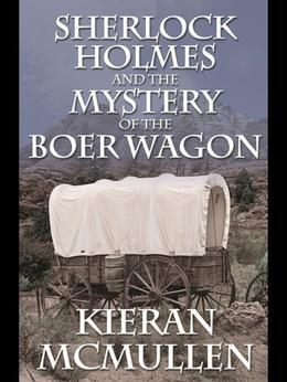 Sherlock Holmes and the Mystery of the Boer Wagon