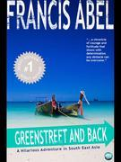 Greenstreet and Back: A Hilarious Adventure in South East Asia