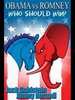 Obama Vs Romney: Who Should Win?