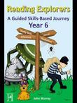 Reading Explorers Year 6: A Guided Skills-Based Journey