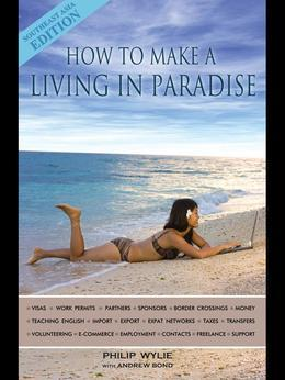 How to Make a Living in Paradise: Southeast Asia Edition