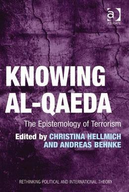 Knowing al-Qaeda: The Epistemology of Terrorism
