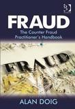 Fraud: The Counter Fraud Practitioner's Handbook