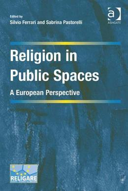 Religion in Public Spaces: A European Perspective