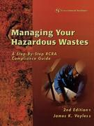 Managing Your Hazardous Wastes: A Step-by-Step RCRA Compliance Guide