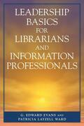 Leadership Basics for Librarians and Information Professionals