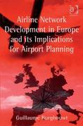 Airline Network Development in Europe and its Implications for Airport Planning