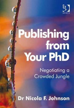Publishing from Your PhD: Negotiating a Crowded Jungle