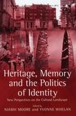 Heritage, Memory and the Politics of Identity: New Perspectives on the Cultural Landscape