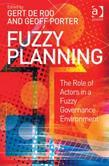 Fuzzy Planning: The Role of Actors in a Fuzzy Governance Environment