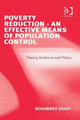 Poverty Reduction - An Effective Means of Population Control: Theory, Evidence and Policy