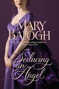 Mary Balogh - Seducing an Angel