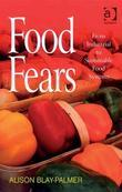 Food Fears: From Industrial to Sustainable Food Systems