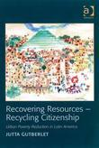 Recovering Resources - Recycling Citizenship: Urban Poverty Reduction in Latin America