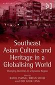 Southeast Asian Culture and Heritage in a Globalising World: Diverging Identities in a Dynamic Region