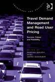 Travel Demand Management and Road User Pricing: Success, Failure and Feasibility