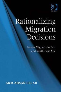 Rationalizing Migration Decisions: Labour Migrants in East and South-East Asia