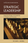 Strategic Leadership: Integrating Strategy and Leadership in Colleges and Universities