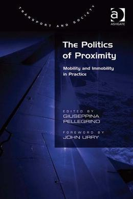 The Politics of Proximity: Mobility and Immobility in Practice