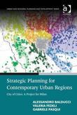 Strategic Planning for Contemporary Urban Regions: City of Cities: A Project for Milan