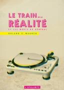 Le Train de la réalité et les morts du Général