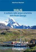 MAUS In solitario nelle acque antartiche della South Georgia