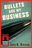 Bullets Are My Business: A Dutton Guilt Edged Mystery