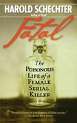 Fatal: The Poisonous Life of a Female Serial Killer