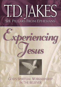 Experiencing Jesus: God's Spiritual Workmanship in the Believer