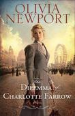 Dilemma of Charlotte Farrow, The: A Novel