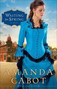 Waiting for Spring: A Novel