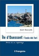 le dOuessant L'isola dei fari Storia di un reportage