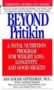 Beyond Pritikin: A Total Nutrition Program For Rapid Weight Loss, Longevity, & Good Health