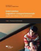 Intervention cognitivo-comportementale auprès des enfants et des adolescents, Tome 1