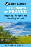 101 Moments of Prayer: Inspiring Thoughts for Listening to God