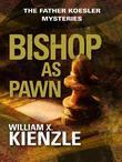 Bishop as Pawn