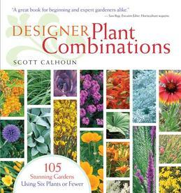 Designer Plant Combinations: 105 Stunning Gardens Using Six Plants or Fewer