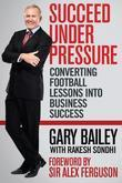 Succeed Under Pressure: Converting Football Lessons Into Business Success