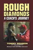 Rough Diamonds: A Coach's Journey
